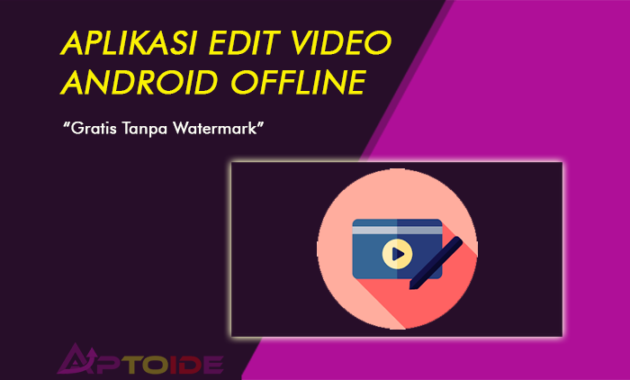 aplikasi edit video android offline tanpa watermark