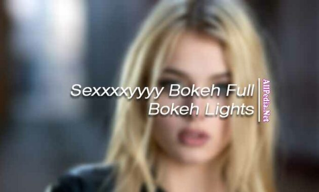 Sexxxxyyyy Bokeh Full Bokeh Lights