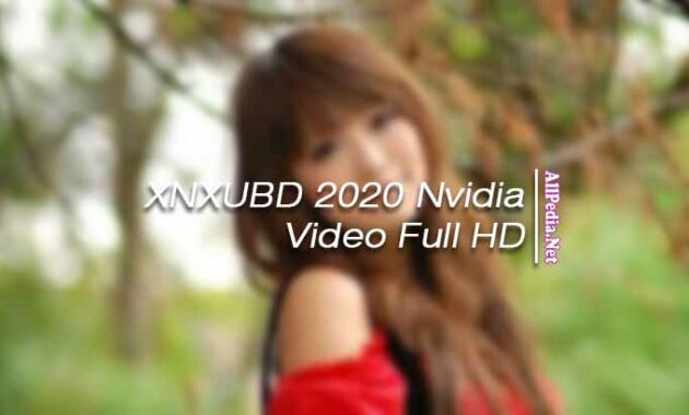 XNXUBD 2020 Nvidia video full HD