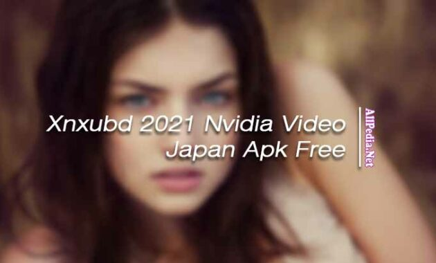 Xnxubd 2021 Nvidia Video Japan Apk Free Full Version Download Video