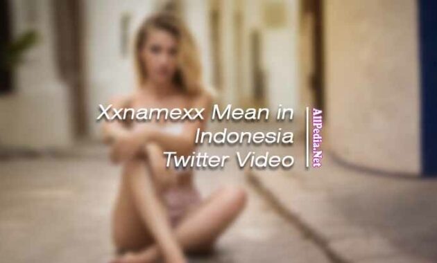 Xxnamexx Mean in Indonesia Twitter Video Download Free Update