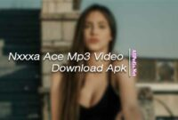 Nxxxa Ace Mp3 Video Download Apk Free Full Version Terbaru
