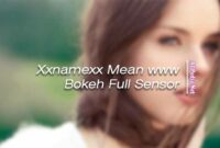 Xxnamexx Mean www Bokeh Full Sensor 2019 Link Download Terbaru
